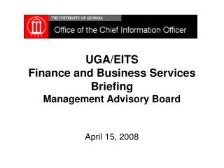 UGA/EITS  Finance and Business Services Briefing Management Advisory Board