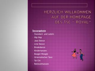 """Herzlich Willkommen auf der Homepage  des TSC """" Royal"""""""