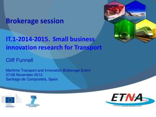 Brokerage session IT.1-2014-2015.	Small business  innovation  research for Transport