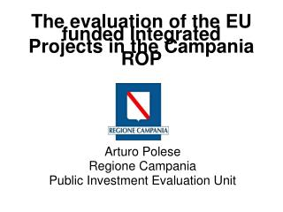 The evaluation of the EU funded Integrated Projects in the Campania ROP