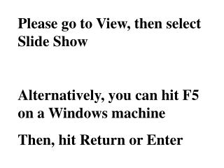 Please go to View, then select Slide Show Alternatively, you can hit F5 on a Windows machine