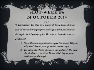 Slot-Week #6 24 October 2014