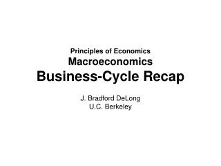 Principles of Economics Macroeconomics Business-Cycle Recap