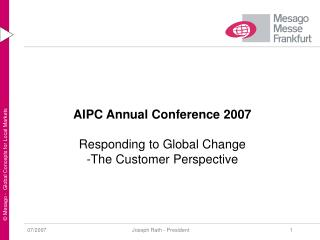 AIPC Annual Conference 2007 Responding to Global Change The Customer Perspective