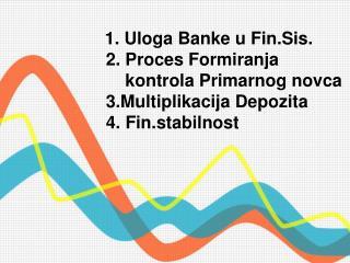 Uloga Banke  u fin.sis.: