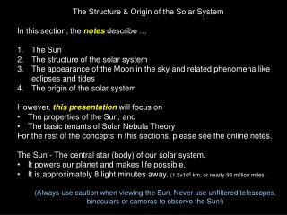 The  Structure & Origin of the Solar System In this section, the  notes  describe � The Sun