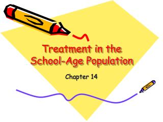 Treatment in the School-Age Population