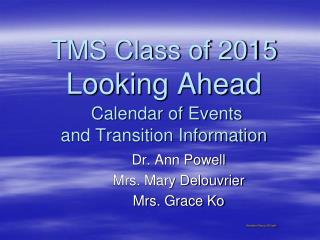 TMS Class of 2015 Looking Ahead Calendar of Events and Transition Information