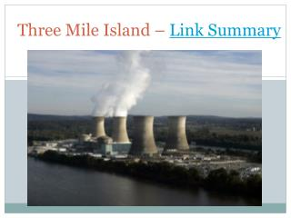 Three Mile Island –  Link Summary