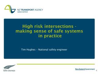 High risk intersections -    making sense of safe systems  in practice