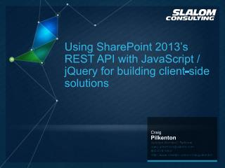 Using SharePoint 2013's  REST API with  JavaScript / jQuery  for building client-side solutions