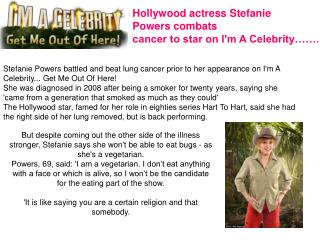 Hollywood actress Stefanie  Powers combats  cancer to star on I'm A Celebrity…….