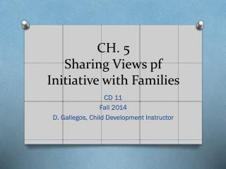 CH. 5 Sharing Views pf Initiative with Families