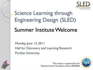 Science Learning through Engineering Design (SLED) Summer Institute Welcome
