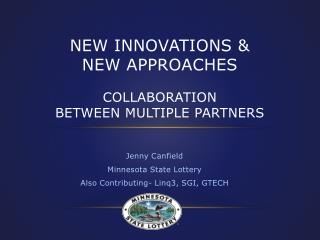 NEW INNOVATIONS &  NEW APPROACHES Collaboration  Between Multiple partners