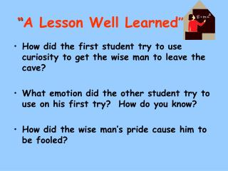 """ A Lesson Well Learned """