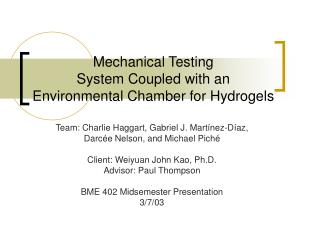 Mechanical Testing  System Coupled with an Environmental Chamber for Hydrogels