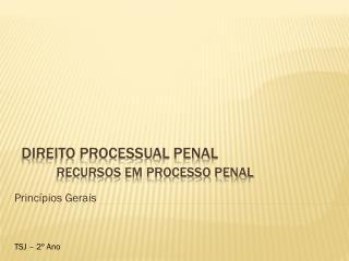 Direito  Processual  Penal Recursos em processo penal