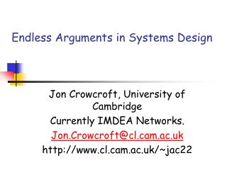 Endless Arguments in Systems Design
