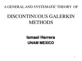 A GENERAL AND SYSTEMATIC THEORY  OF   DISCONTINUOUS GALERKIN METHODS