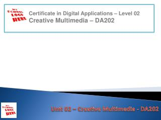 Unit 02  –  Creative Multimedia - DA202