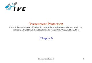 Overcurrent Protection Note: All the mentioned tables in this course refer to, unless otherwise specified, Low     Volta
