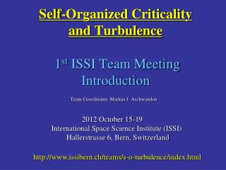 Self-Organized Criticality and Turbulence    1 st  ISSI Team Meeting Introduction
