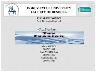 DOKUZ EYLUL UNIVERSITY  FACULTY OF BUSINESS  FISCAL ECONOMICS Prof. Dr. Yeşim Kuştepeli