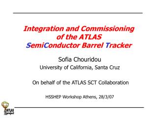 Integration and Commissioning  of the ATLAS  S emi C onductor Barrel  T racker