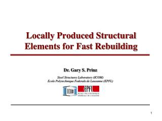Locally Produced Structural Elements for Fast Rebuilding