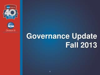 Governance Update  Fall  2013