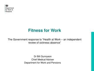 Dr Bill Gunnyeon                                          Chief Medical Adviser