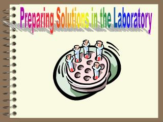 Preparing Solutions in the Laboratory