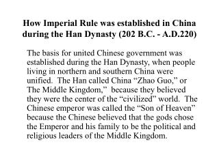 How Imperial Rule was established in China during the Han Dynasty (202 B.C. - A.D.220)