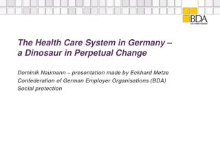 The Health Care System in Germany –  a Dinosaur in Perpetual Change