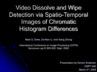 Video Dissolve and Wipe Detection via Spatio-Temporal Images of Chromatic Histogram Differences
