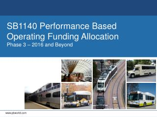 SB1140 Performance Based Operating Funding  Allocation Phase 3 � 2016 and Beyond