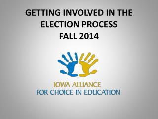 GETTING INVOLVED IN THE ELECTION PROCESS  FALL 2014