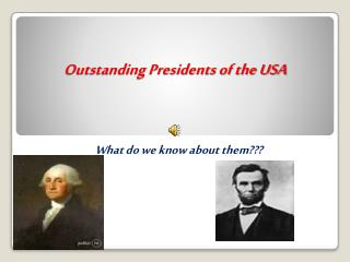 Outstanding Presidents of the USA