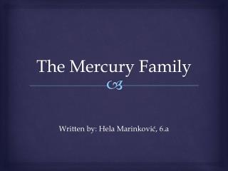 The Mercury Family