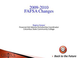 2009-2010  FAFSA Changes      Regina Harper Financial Aid Advisor