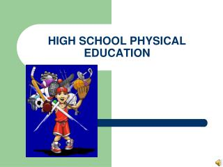 HIGH SCHOOL PHYSICAL EDUCATION