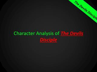 Character Analysis  of  The Devils Disciple