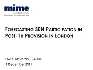 Forecasting SEN Participation in Post-16 Provision in London