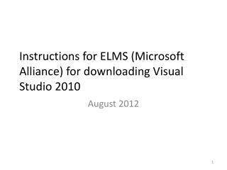 Instructions for ELMS (Microsoft Alliance) for downloading Visual Studio 2010