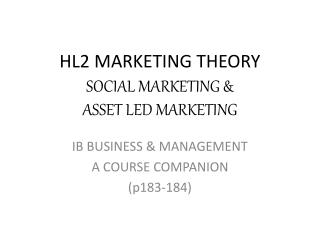 HL2 MARKETING THEORY  SOCIAL MARKETING   ASSET LED MARKETING