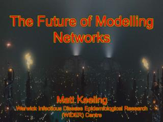 The Future of Modelling Networks