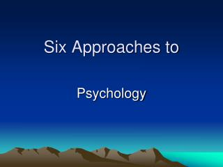 Six Approaches to