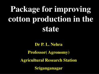 Package for improving cotton production in the state
