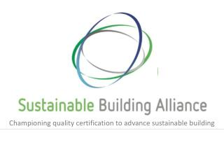 Championing quality certification to advance sustainable building